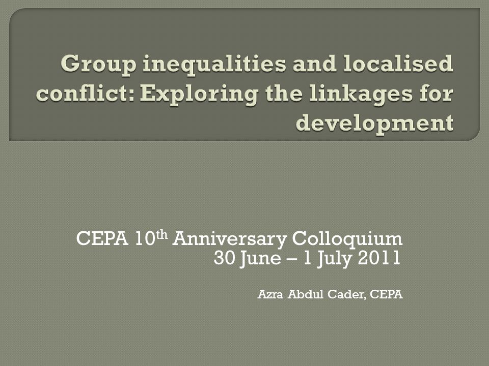 CEPA 10 th Anniversary Colloquium 30 June – 1 July 2011 Azra Abdul Cader, CEPA
