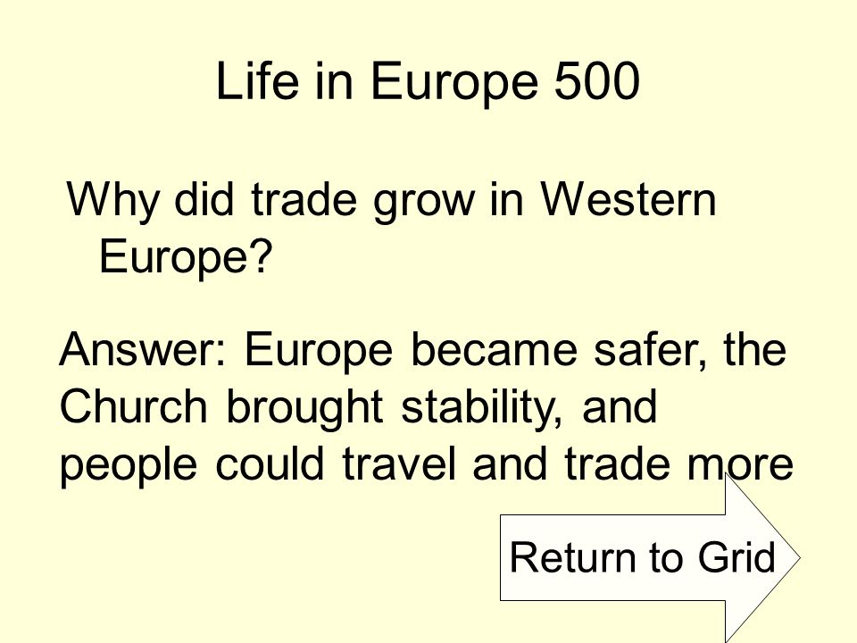 Return to Grid Life in Europe 500 Why did trade grow in Western Europe.