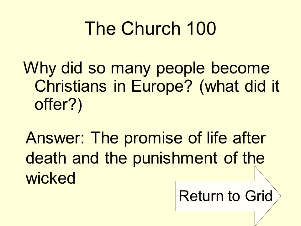 Return to Grid The Church 100 Why did so many people become Christians in Europe.