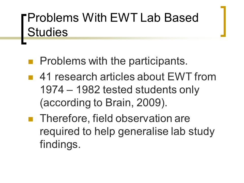 Problems With EWT Lab Based Studies Problems with the participants.
