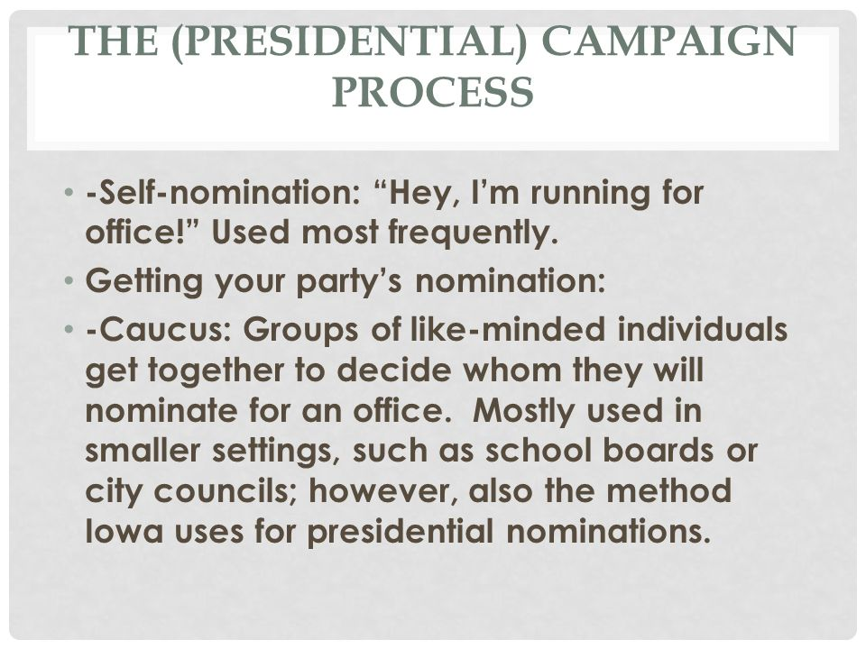 """examine the significance of caucuses in the presidential nomination process But normative significance of that yet the critics and the reformers seldom pause to examine what the """"reforming the presidential nomination process."""