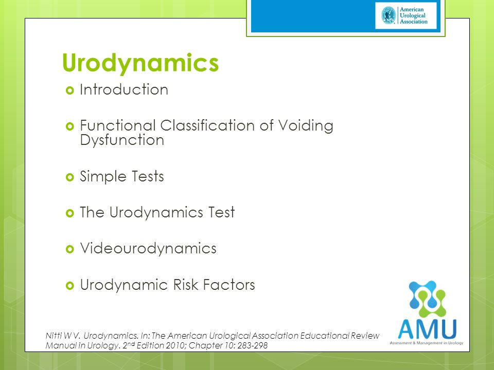 selected clinical topics in urology this presentation was created urodynamics iuml130155 introduction iuml130155 functional classification of voiding dysfunction iuml130155 simple tests iuml130155 the urodynamics test