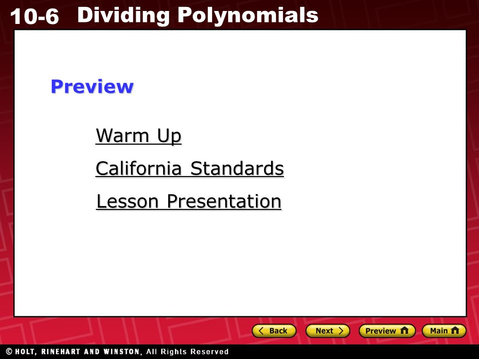 10-6 Dividing Polynomials Warm Up Warm Up Lesson Presentation Lesson Presentation California Standards California StandardsPreview