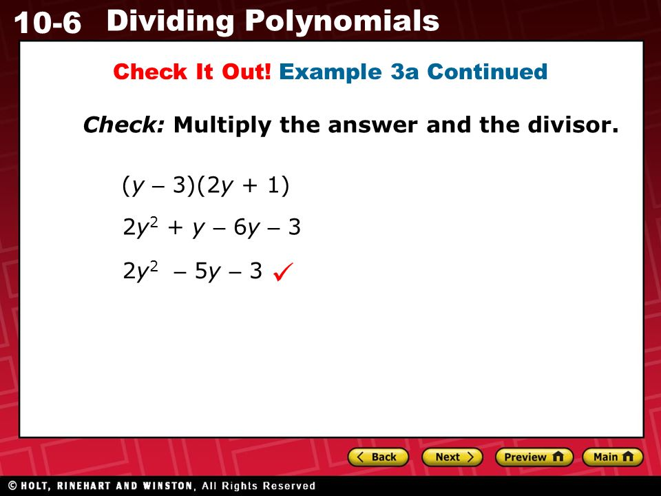 10-6 Dividing Polynomials Check: Multiply the answer and the divisor.