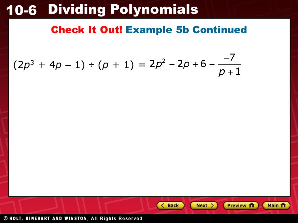 10-6 Dividing Polynomials Check It Out! Example 5b Continued (2p 3 + 4p – 1) ÷ (p + 1) =