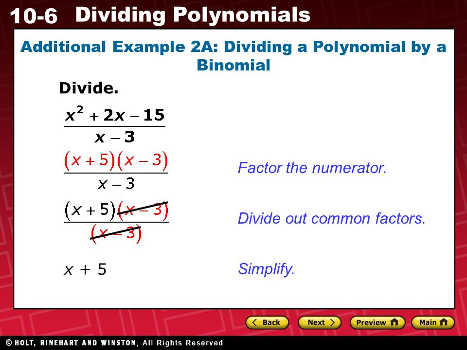 10-6 Dividing Polynomials Additional Example 2A: Dividing a Polynomial by a Binomial Divide.