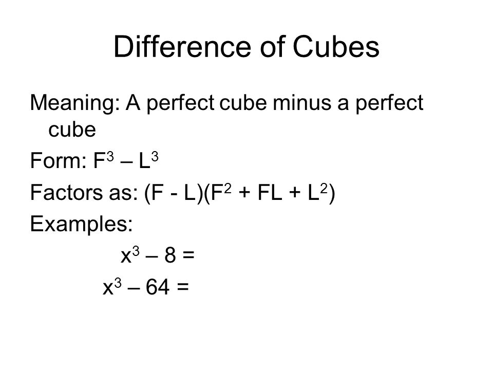 Unit 6 factoring polynomials greatest common factor 28 difference of cubes meaning a perfect cube minus a perfect cube form f 3 l 3 factors as f lf 2 fl l 2 examples x 3 8 x 3 64 ccuart Image collections