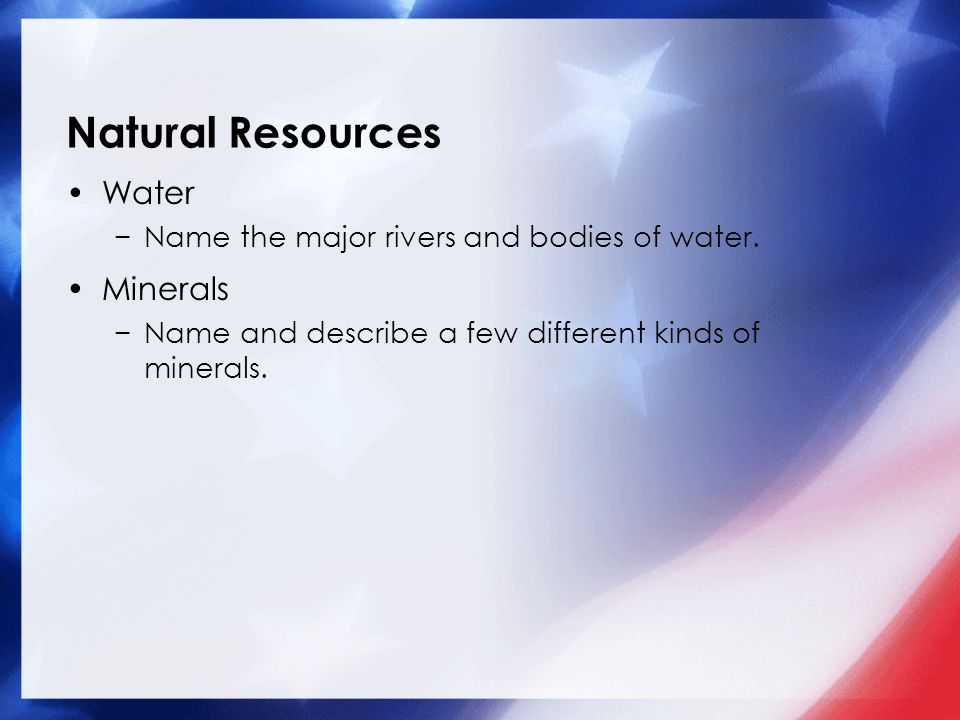 Natural Resources Water −Name the major rivers and bodies of water.