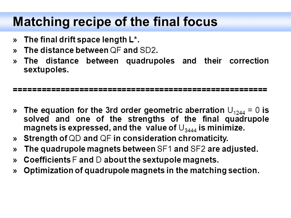 Matching recipe of the final focus »The final drift space length L*.