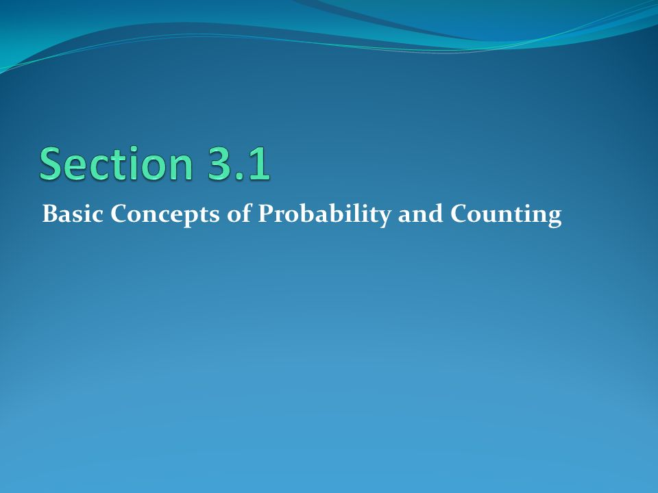Basic Concepts of Probability and Counting