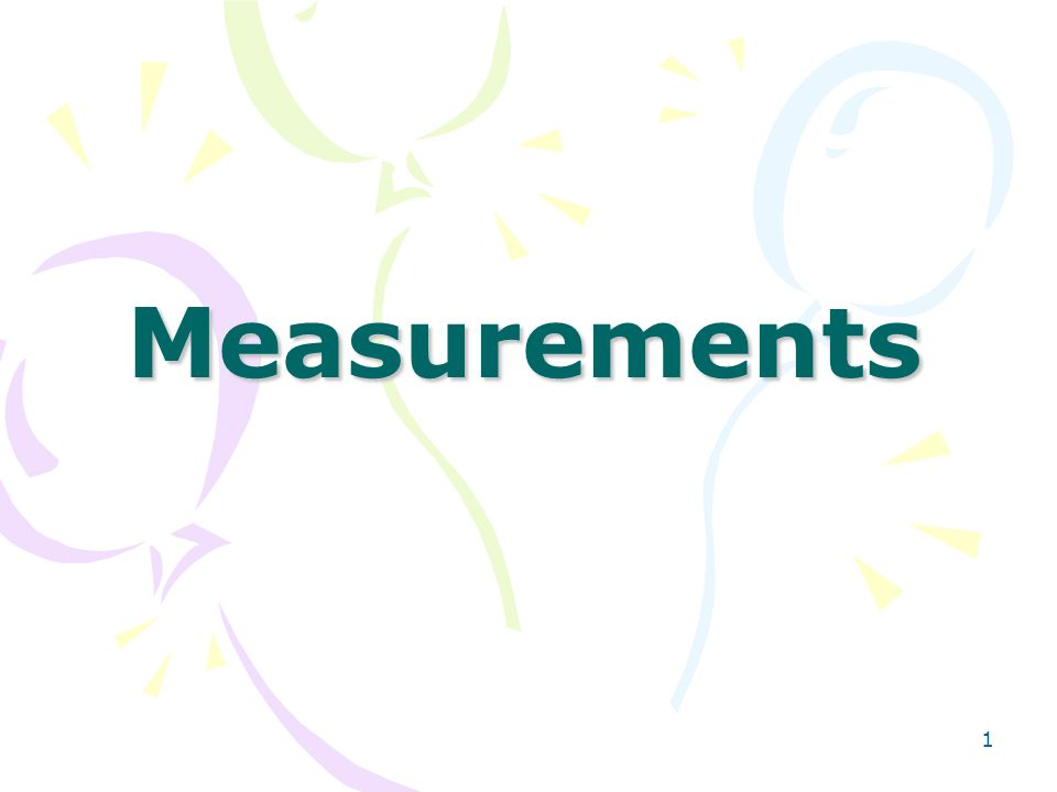 1 Measurements