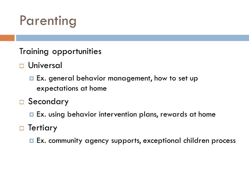 Parenting Training opportunities  Universal  Ex.