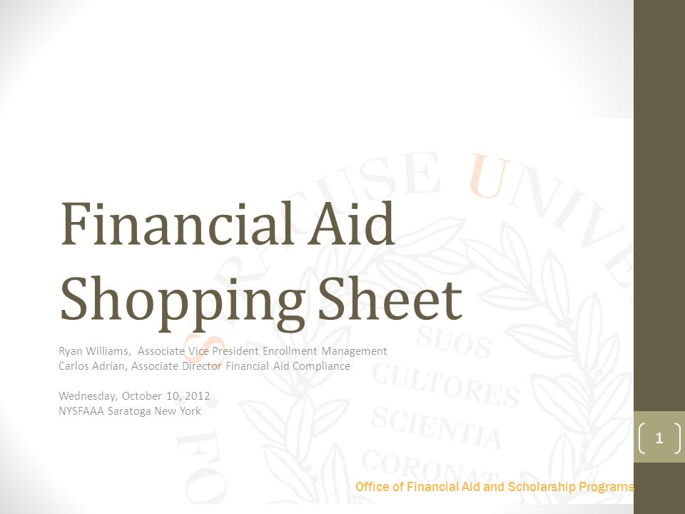 1 Office Of Financial Aid And Scholarship Programs Shopping Sheet Ryan Williams Associate Vice President Enrollment Management Carlos Adrian