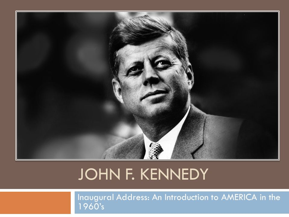 john f kennedy's inaugural address Kennedy delivers his inaugural address the presidential inauguration of john f kennedy joking about john mccain's death is our terrible new normal.