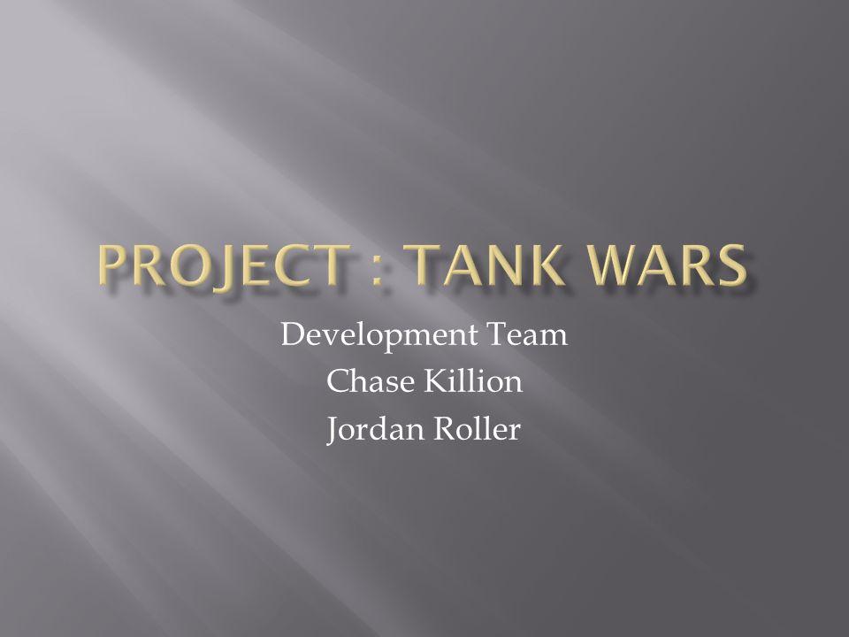 Development Team Chase Killion Jordan Roller
