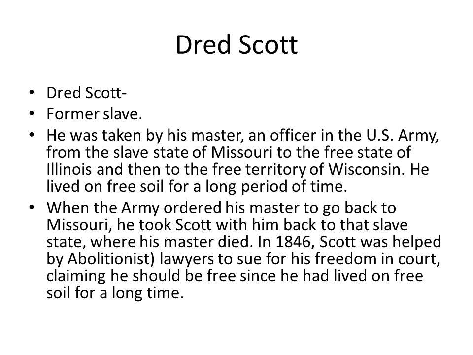 Buildup to Civil War Dred Scott Dred Scott Former slave He was – Dred Scott Worksheet