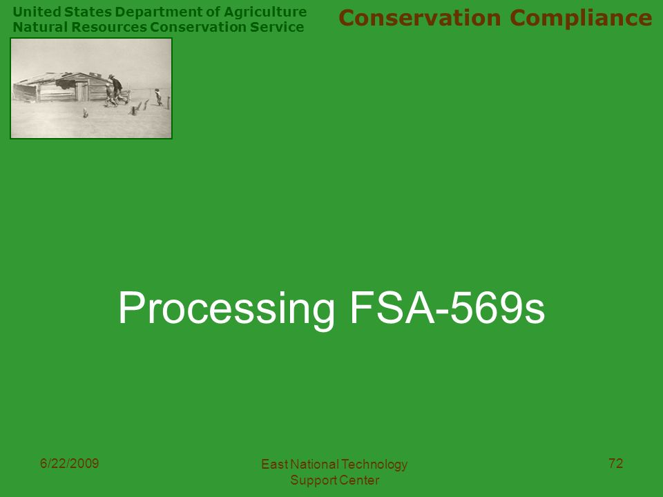 United States Department of Agriculture Natural Resources Conservation Service Conservation Compliance 6/22/2009 East National Technology Support Center 72 Processing FSA-569s