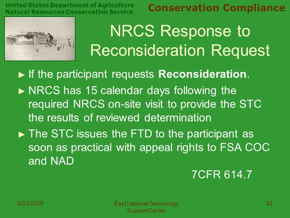 United States Department of Agriculture Natural Resources Conservation Service Conservation Compliance 6/22/2009 East National Technology Support Center 92 NRCS Response to Reconsideration Request ► If the participant requests Reconsideration.