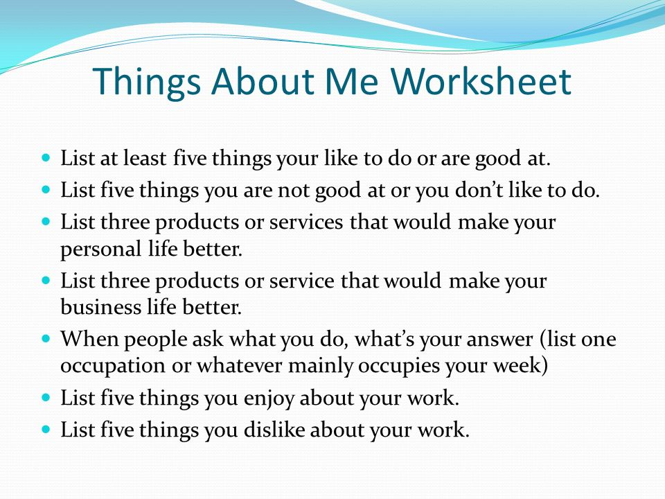 you dislike about your work things about me worksheet list at least five things your like to do or are good - Do You Like Your Job What Do You Like About Your Job Or Least Like