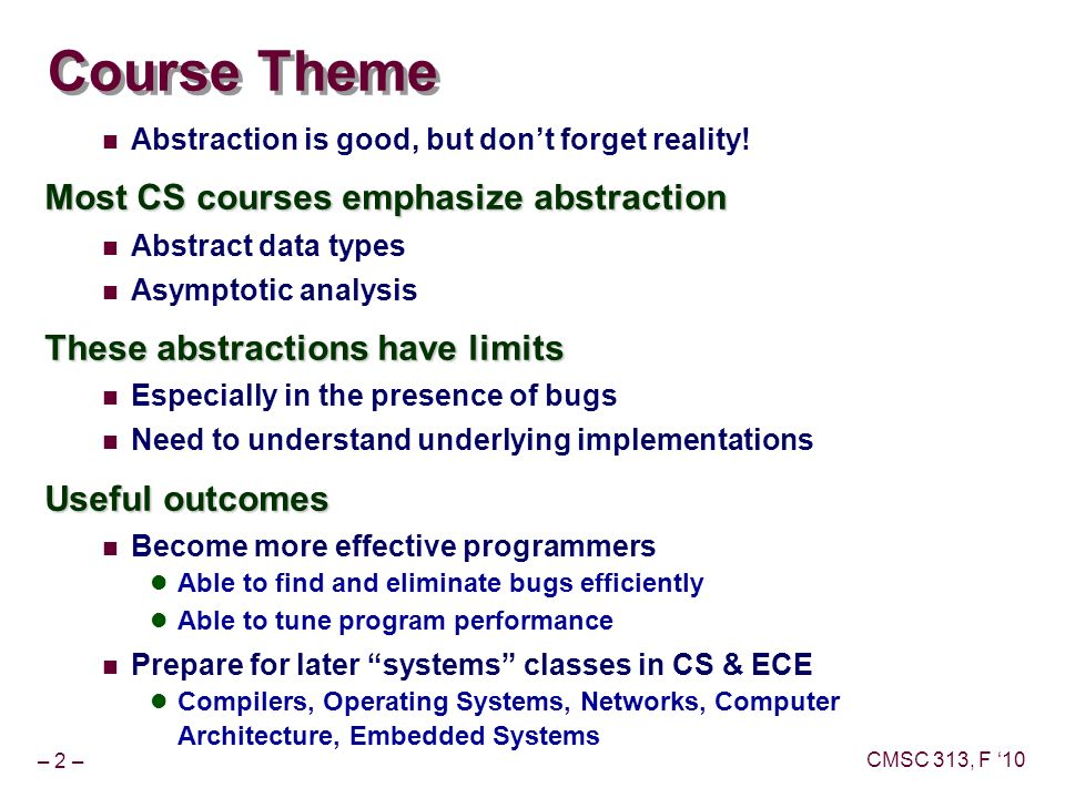 assembly language and computer organization topics theme  2 cmsc 313 f 10 course theme abstraction is good but