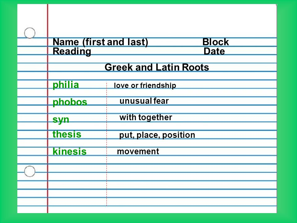Block Reading Date Greek And Latin Roots Philia Love Or Friendship Phobos Unusual Fear Syn With Together Kinesis Movement Thesis Put Place Position