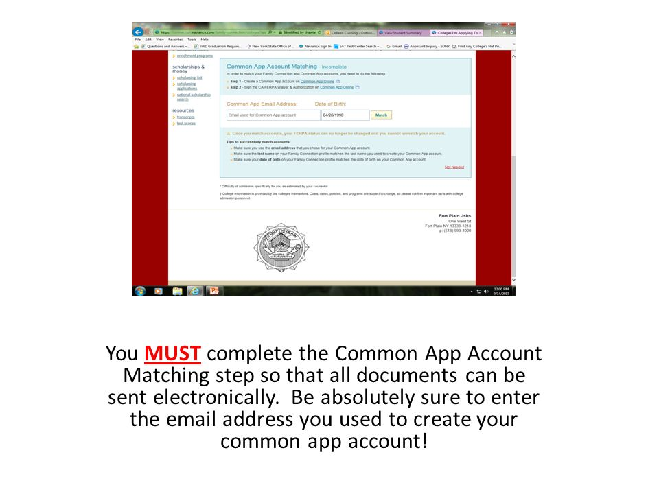 You MUST complete the Common App Account Matching step so that all documents can be sent electronically.