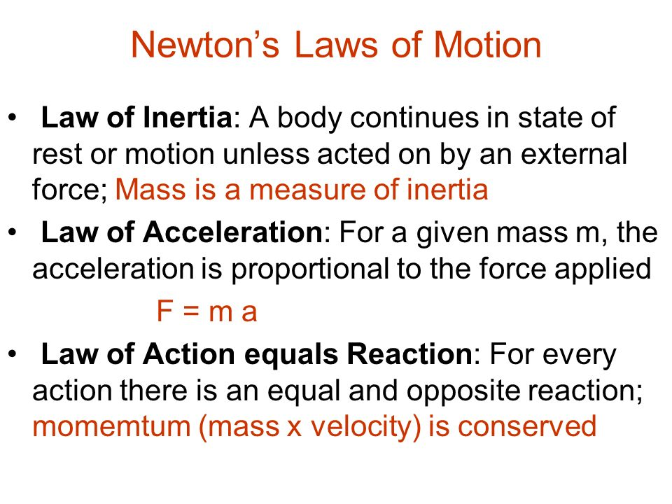 a description of formulating the three laws of motion Isaac newton (1642–1727), the father of the study of dynamics – the study of motion – developed three laws that are the foundation of classical mechanicsthey are believed to be true because the results of tests done by scientists agree with the laws he produced.