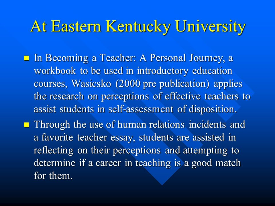 dispositions qualities of my favorite teacher a challenge in  at eastern kentucky university in becoming a teacher a personal journey a workbook to