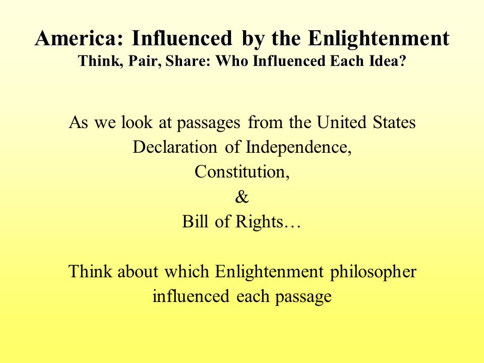 US constitution and bill of rights and how the enlightenment ideas had an influence on them?