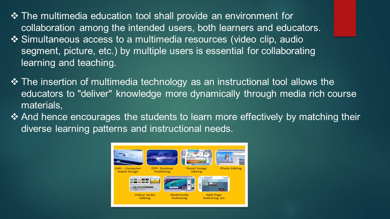 The Applications of Multimedia in Education  Multimedia technology plays an important role in the education and training because of its ability to provide a virtual environment for learners to effectively acquire knowledge.