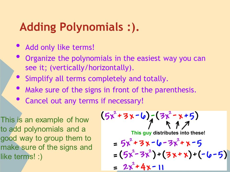 Adding Polynomials :). Add only like terms.