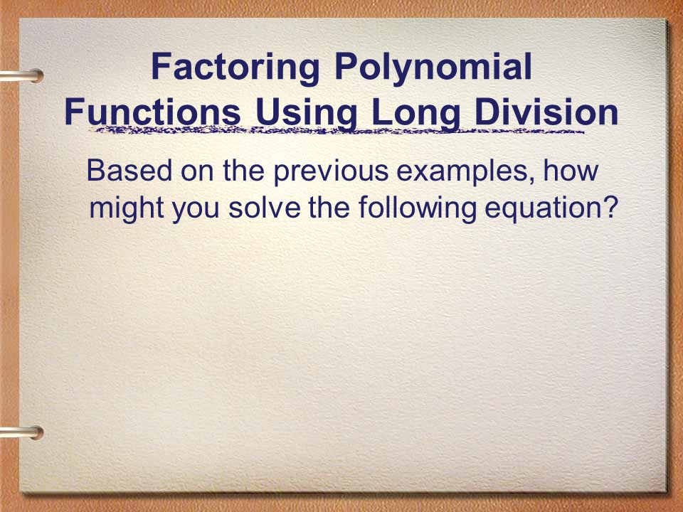 The remainder and factor theorems solve by using long division 4 factoring polynomial functions using long division ccuart Images