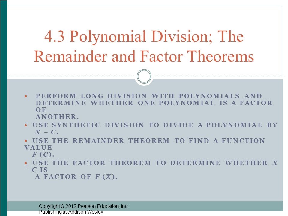Perform long division with polynomials and determine whether one perform long division with polynomials and determine whether one polynomial is a factor of another ccuart Images