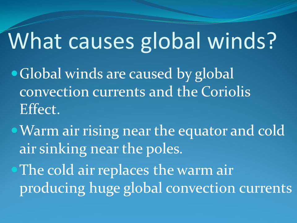 What causes global winds.