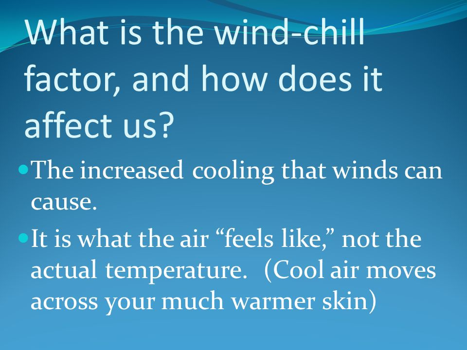 What is the wind-chill factor, and how does it affect us.