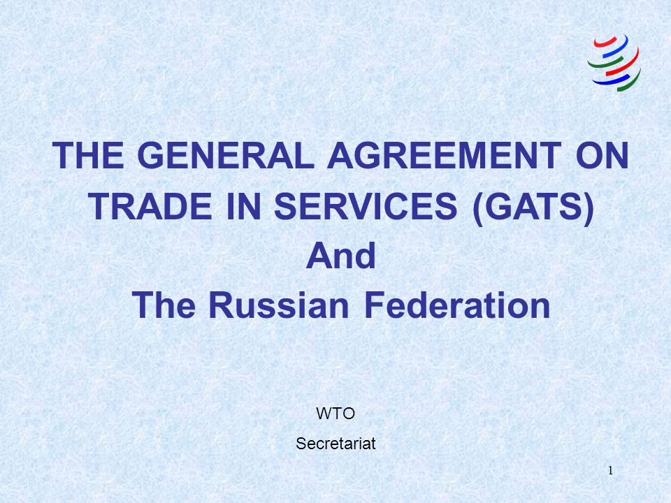 1 the general agreement on trade in services gats and the russian 1 1 the general agreement on trade in services gats and the russian federation wto secretariat platinumwayz