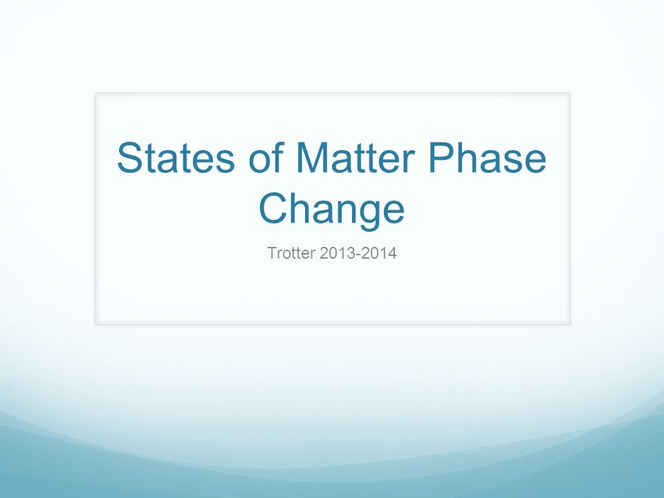 States of Matter Phase Change Trotter