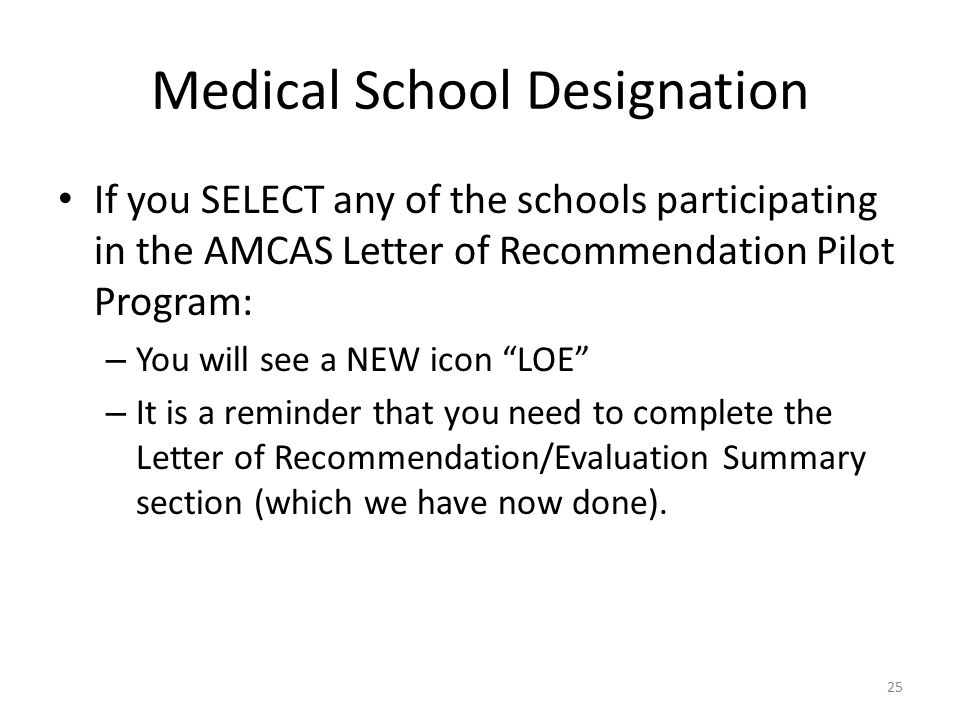 25 25 medical school designation if you select any of the schools participating in the amcas letter of recommendation