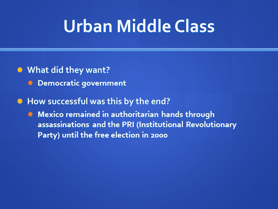 Urban Middle Class What did they want. What did they want.
