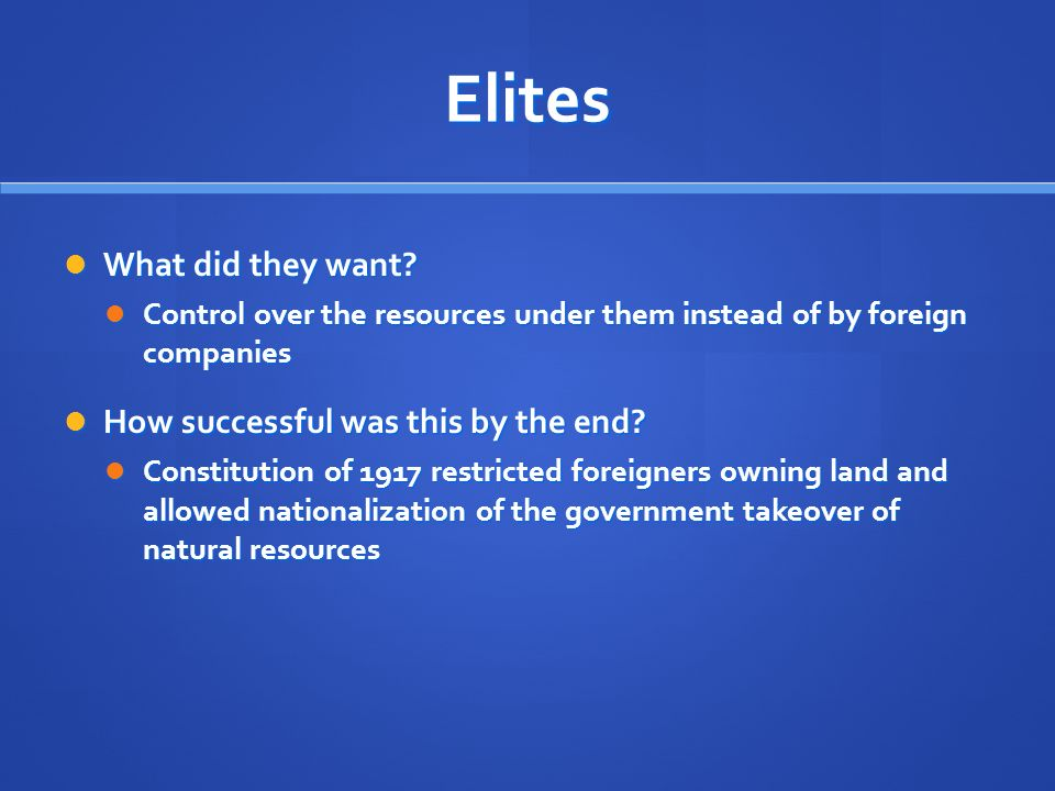 Elites What did they want. What did they want.