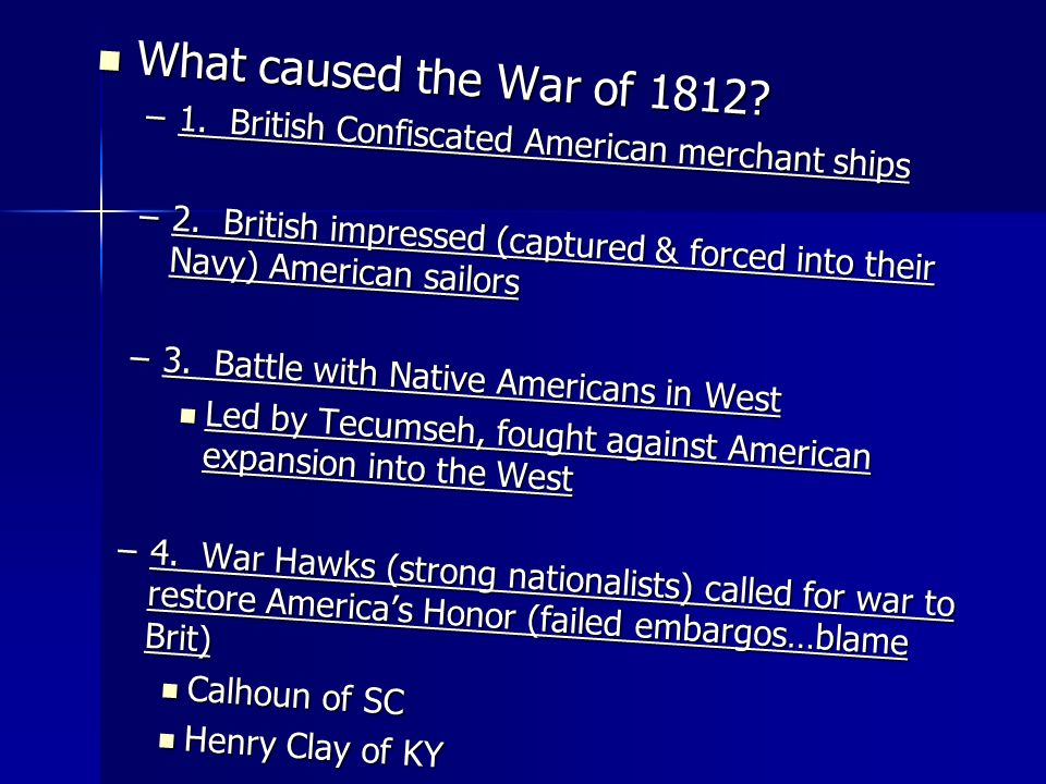 What caused the War of 1812?