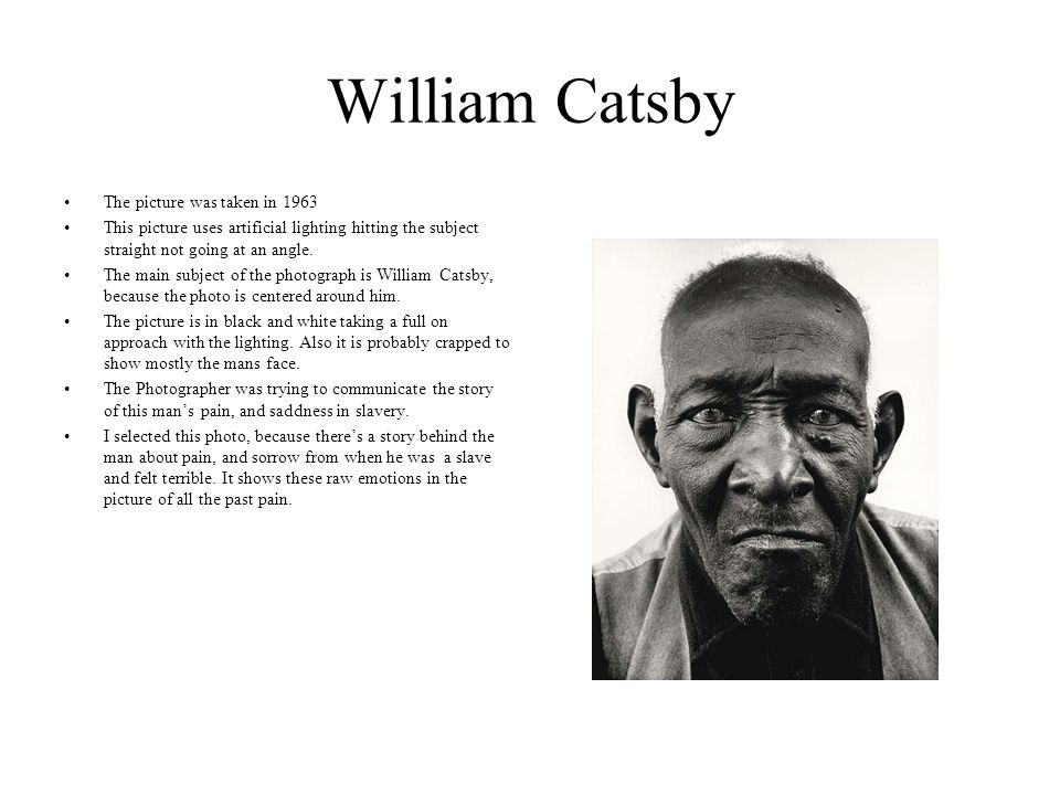 William Catsby The picture was taken in 1963 This picture uses artificial lighting hitting the subject straight not going at an angle.