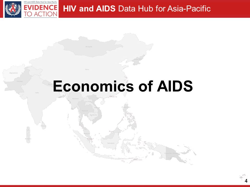 HIV and AIDS Data Hub for Asia-Pacific Economics of AIDS 4