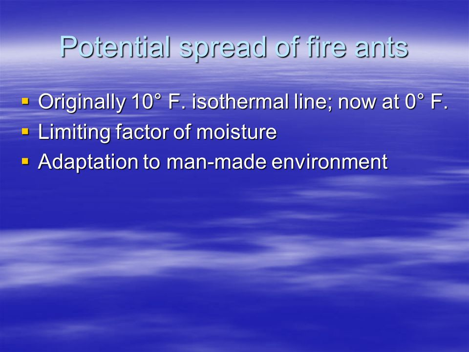 Potential spread of fire ants  Originally 10° F.isothermal line; now at 0° F.