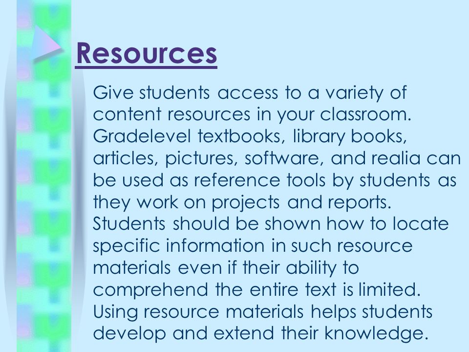 Resources Give students access to a variety of content resources in your classroom.