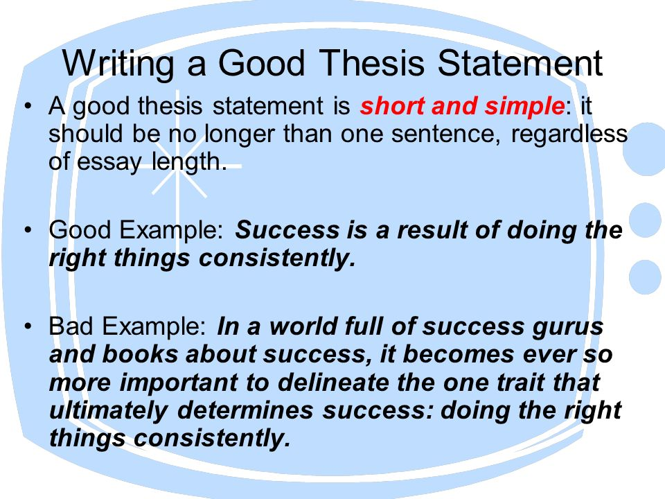 essays with good thesis statements The thesis statement examples compiled below will give you an idea on how to draft a thesis statement for your research paper or essay enjoy thesis statement example for a study question.