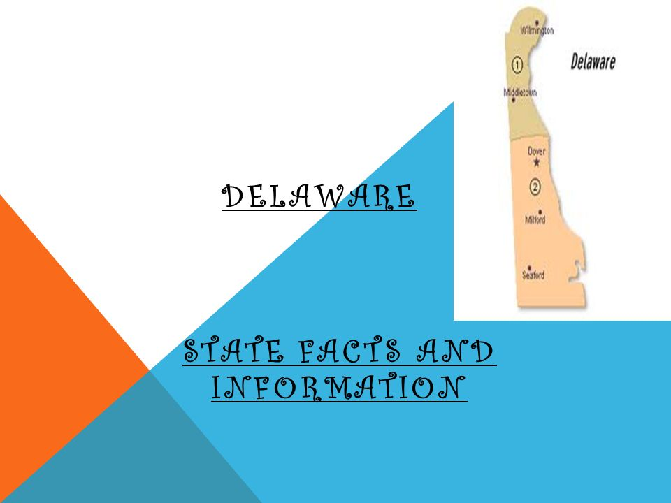 DELAWARE STATE FACTS AND INFORMATION
