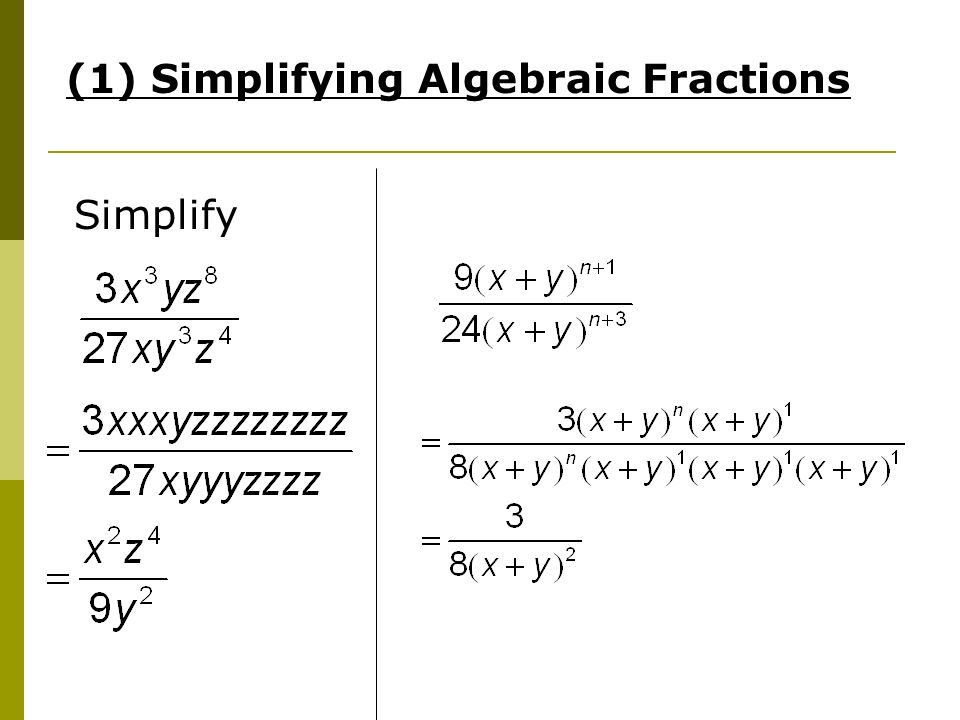 Algebraic Manipulation Amendments to worksheet Pg 3 Example 2 – Simplifying Algebraic Fractions Worksheet