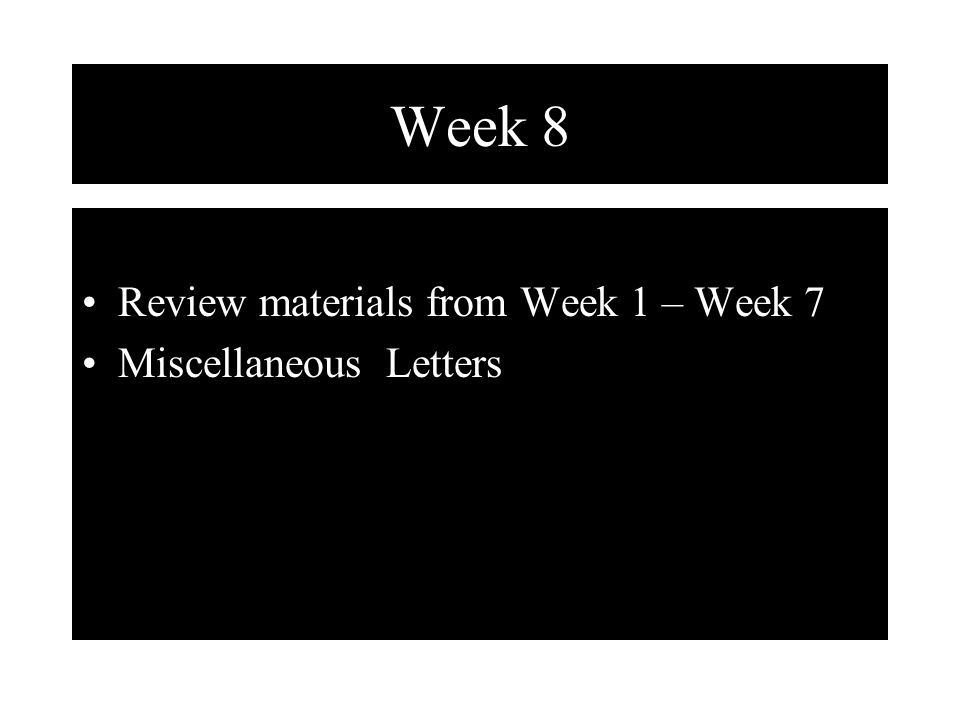 1 Week 8 Review Materials From 7 Miscellaneous Letters