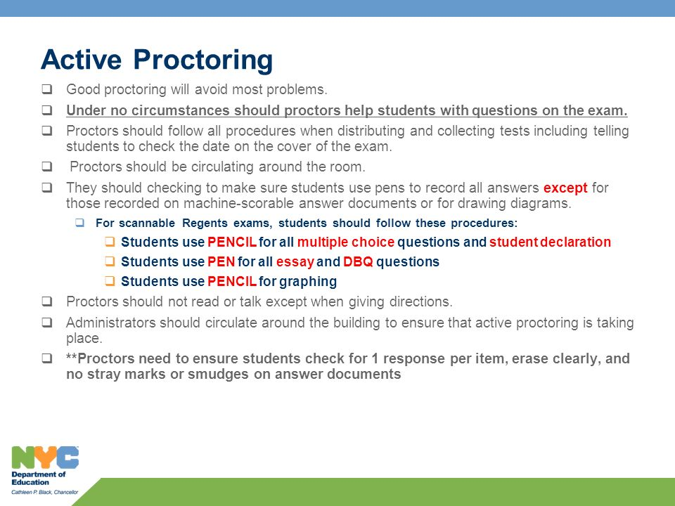 Active Proctoring  Good proctoring will avoid most problems.